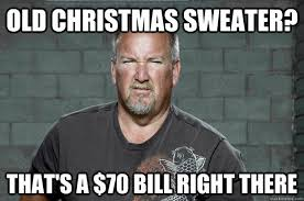 Darrell Meme - old christmas sweater that s a 70 bill right there darrell
