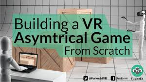 building a vr asymmetrical game from scratch youtube