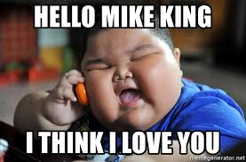 I Think I Love You Meme - hello mike king i think i love you fat asian kid meme generator