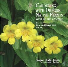 native plant gardening gardening with oregon native plants west of the cascades osu