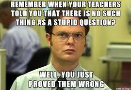 Meme Questions - stupid questions meme on imgur