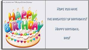 greetings cards for birthday for brother hope you have the