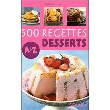 cuisine de a a z desserts 500 recettes desserts de a a z cartonné emilie bertrand