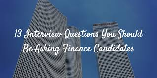 job interview personality questions 13 interview questions you should be asking finance candidates