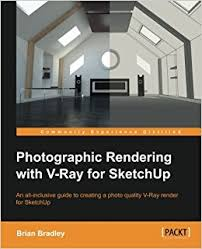 photographic rendering with vray for sketchup amazon co uk brian