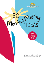 Ideas For Of 2 80 Morning Meeting Ideas For Grades K 2 Responsive Classroom