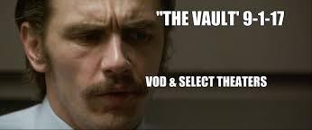 taryn manning porn the vault select theaters u0026 vod 9 1 17 james franco taryn