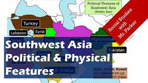 Asia Geography Map by Sw Asia Middle East Political U0026 Physical Features Youtube