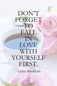 Love Is Not Selfish Quote by 21 Beautiful Quotes That Inspire Self Love Jill Conyers