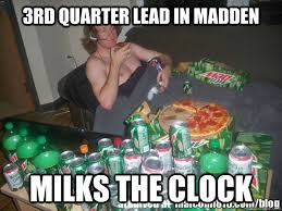 Xbox Live Meme - 3rd quarter lead in madden milks the clock scumbag xbox live