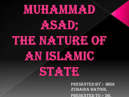 the message of the quran by muhammad asad muhammad asad the nature of an islamic state