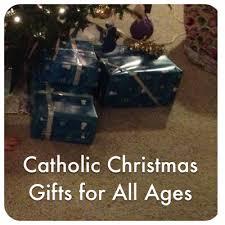 catholic gifts catholic gifts for all ages catholicmom celebrating