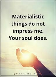 best 25 materialistic quotes ideas on materialistic