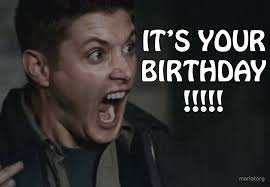 Supernatural Birthday Meme - happy birthday card with dean winchester lol dean