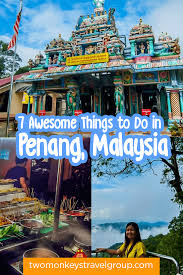 Top 10 Things To Do In Kuala Lumpur Kuala Lumpur Best Attractions 7 Awesome Things To Do In Penang Malaysia Two Monkeys Travel Group