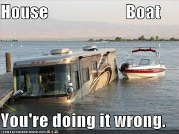 You Re Doing It Wrong Meme - house boat you re doing it wrong wrong meme and meme