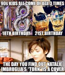 21st Birthday Meme - 90s kidsall come of age3 times 18th birthday 21st birthday the day