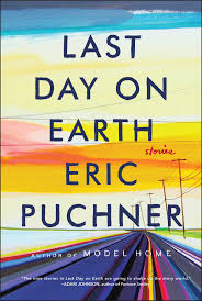 last day on earth book by eric puchner official publisher page