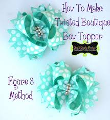 how to make girl bows how to make a twisted boutique bow tbb figure 8 method ribbon