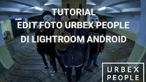 tutorial lightroom urbex android category tutorial lightroom android urbex auclip net hot movie