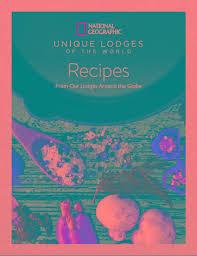 culinary holidays u0026 eco lodges national geographic