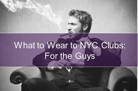 dress code for exclusive nyc nightclubs what to wear to new york