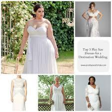 Destination Wedding Dresses Top 5 Plus Size Wedding Dresses For A Destination Wedding The