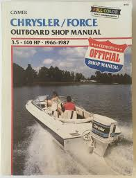 chrysler force outboard shop manual 3 5 140 hp 1966 1988 kalton