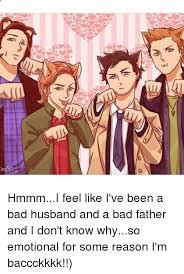 o ノ hmmmi feel like i ve been a bad husband and a bad father and i