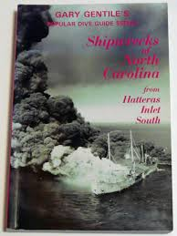 garys guide shipwrecks of north carolina from hatteras inlet south the