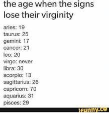 Funny Virgo Memes - the age when the signs lose their virginity aries 19 taurus 25