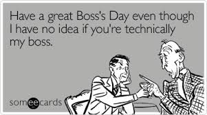 Happy Boss S Day Meme - funny ecards boss
