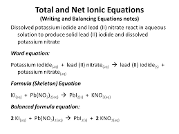 total and net ionic equations writing and balancing equations notes