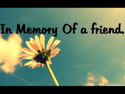 in memory of in memory of a friend