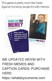 Meme Card Game - this game is pretty much like cards against humanity except it s