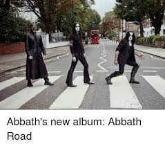 Abbath Memes - 壓 abbath s new album abbath road new album meme on me me
