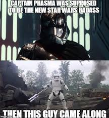 Badass Guy Meme - captain phasma imgflip