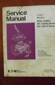 eaton fuller transmission service manual rto 1258ll rt 12509 rt