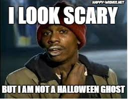 Scary Ghost Meme - 20 best happy halloween memes images happy wishes