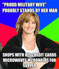 Military Wives Meme - proud military wife proudly stands by her man shops with his