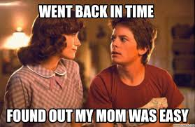 Back To The Future Meme - to the future