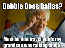 Debbie Meme - debbie does dallas must be that travel guide my grandson was