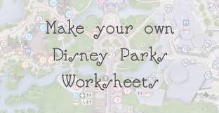 make your own disney parks memory worksheets u2013 capturing magic