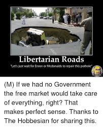 Libertarian Meme - 25 best memes about libertarian roads libertarian roads memes