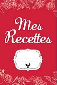 mon cahier de cuisine cahier de recettes de cuisine a ecrire provence amazon fr cuisine