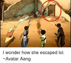 Avatar Memes - i wonder how she escaped lol avatar aang meme on me me
