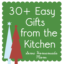 30 gifts from the kitchen mostly homemade mom