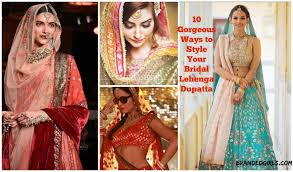 Different Ways Of Draping Dupatta On Lehenga 20 Latest Bridal Lehenga Designs And Styles To Try This Year