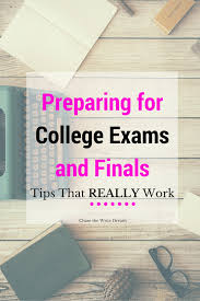 preparing for college exams tips that really work college