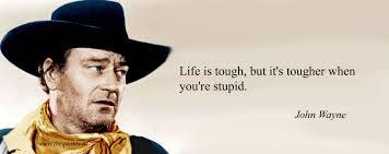 John Wayne Memes - download john wayne quote life is hard homean quotes